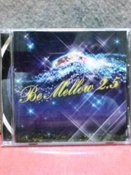 [送料無料] Be Mellow 2.5 DJ k-funk/AK-69/BIG RON/籠獅/DS455