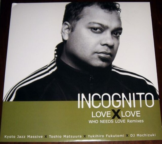 INCOGNITO LOVE X LOVE WHO NEEDS LOVE REMIXES 12inch レア  < CD/DVD/ビデオの