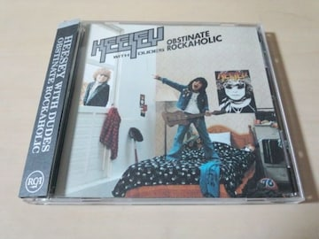 HEESEY WITH DUDES CD「OBSTINATE ROCKAHOLIC」●