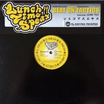 LUNCH TIME SPEAXランチタイムスピークス「Beat On Tactics/シミコマスエキス」