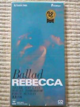 レベッカRebecca  Ballad  8cmCDS  4曲収録