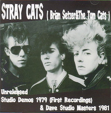 Stray Cats アンリリースド デモ1979+1981 ストレイキャッツ